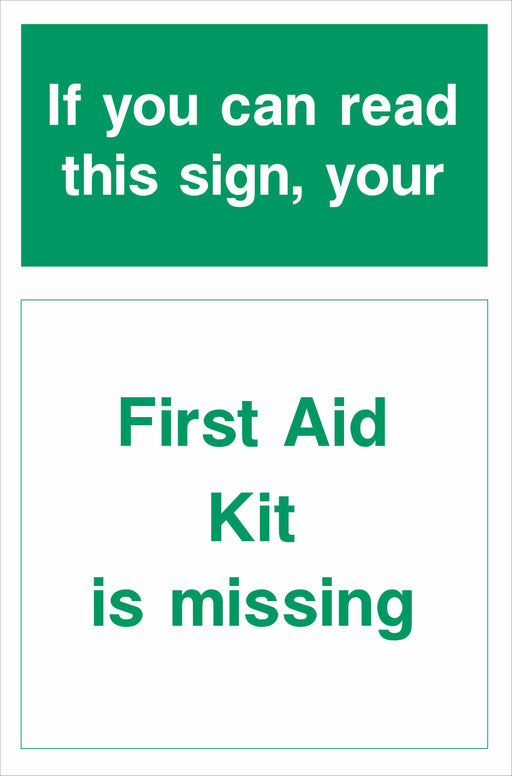 If you can read this sign your First Aid Kit is missing