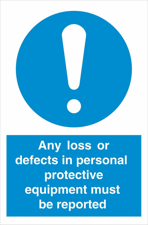 Any loss or defects in personal protective equipment must be reported