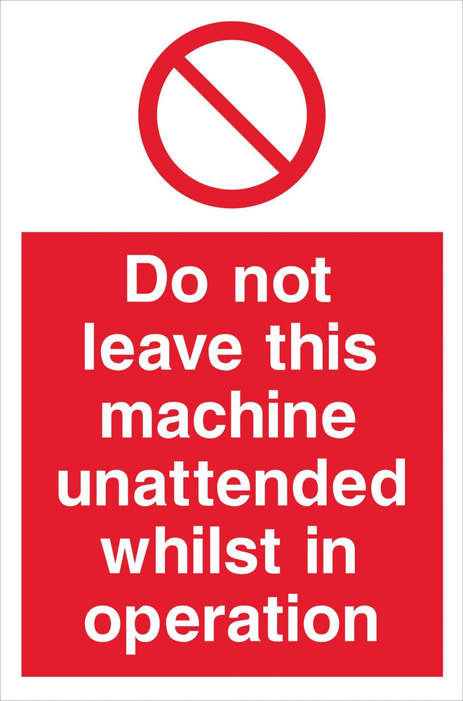 Do not leave this machine unattended whilst in operation