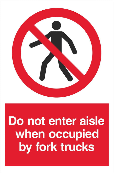 Do not enter aisle when occupied by fork trucks