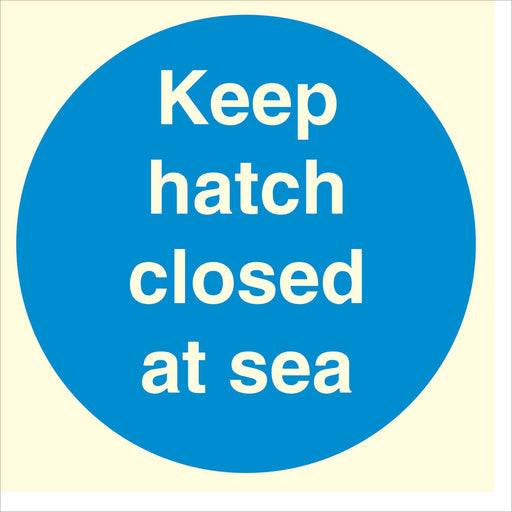 Keep hatch closed at sea
