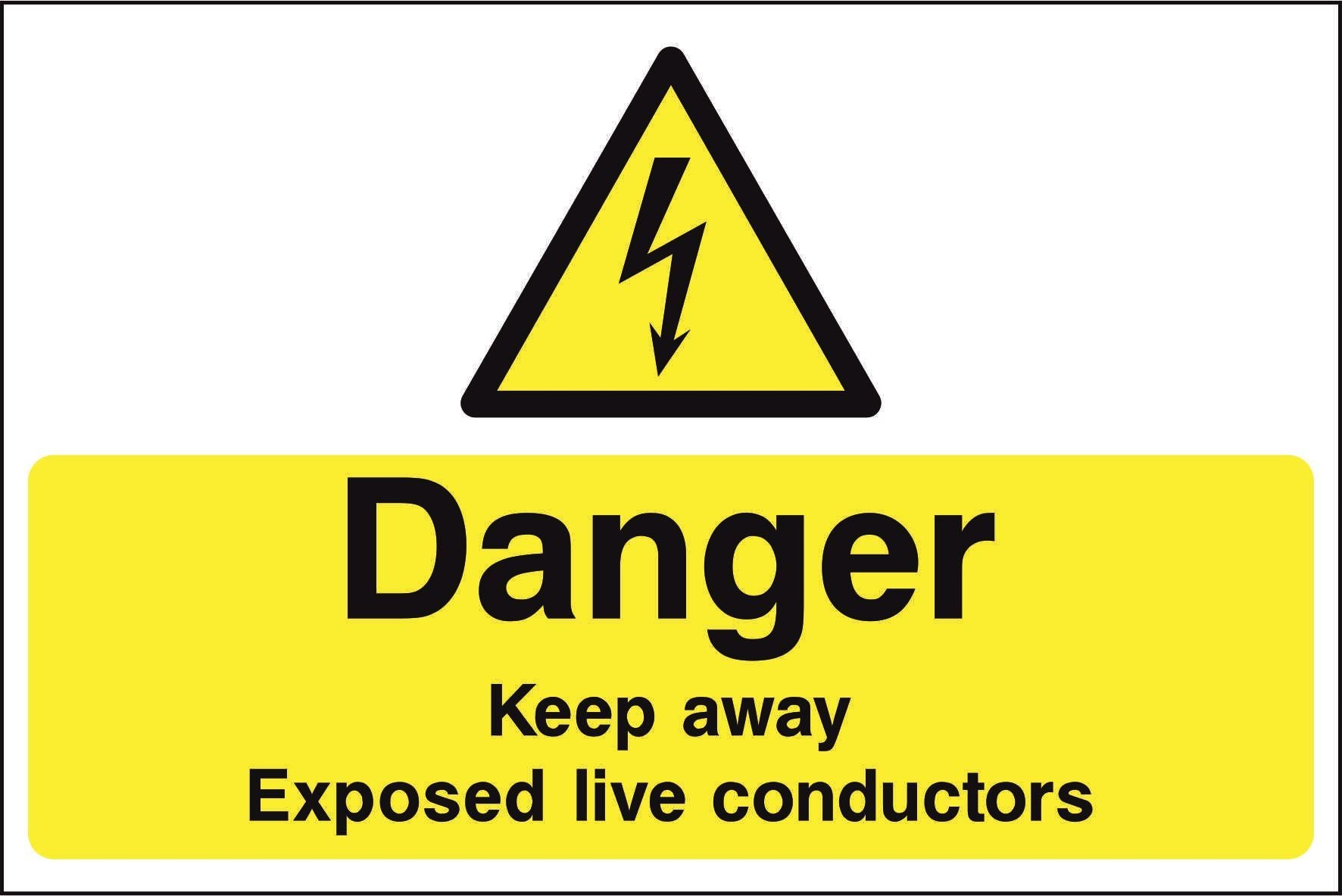 DANGER Keep away Exposed live conductors