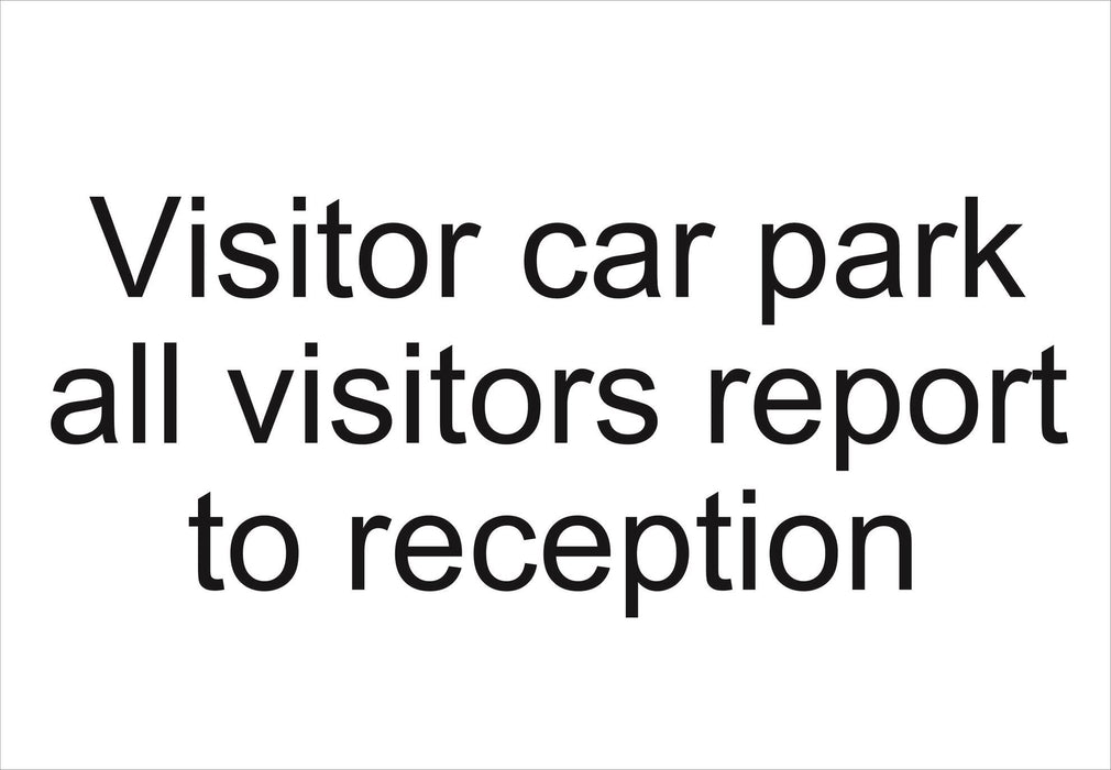 Visitor car park all visitors report to reception