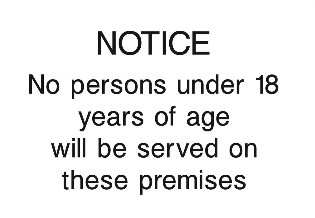 NOTICE No persons under 18 years of age will be served on these premises