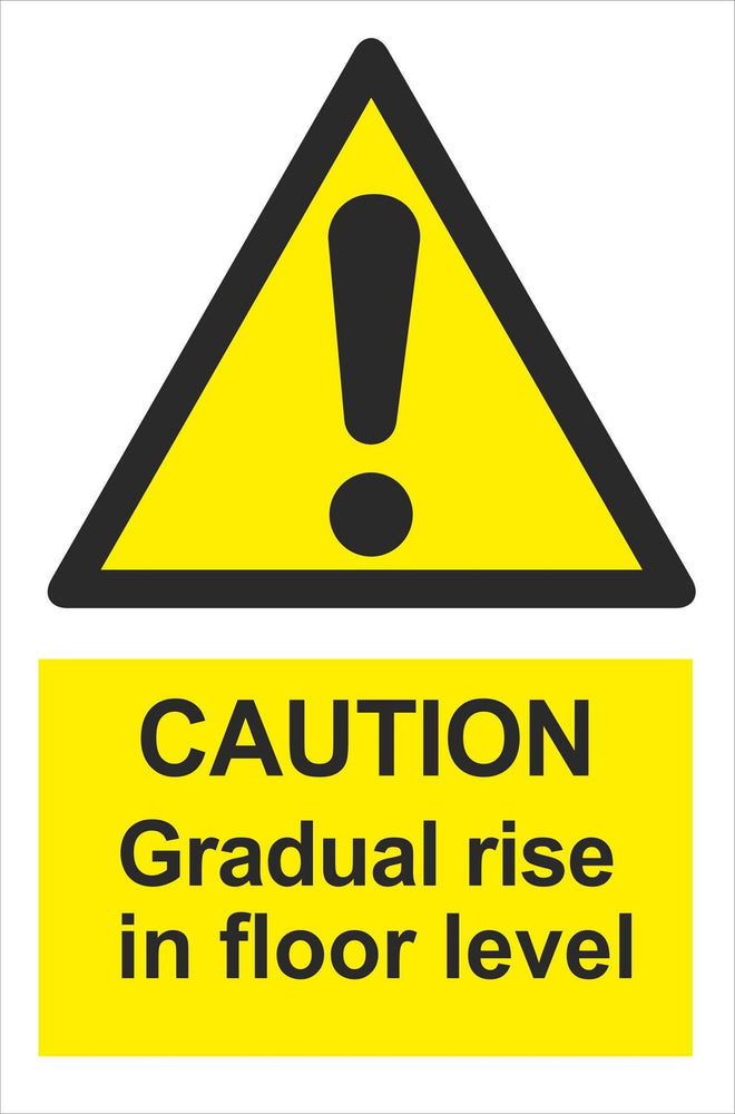 CAUTION Gradual rise in floor level