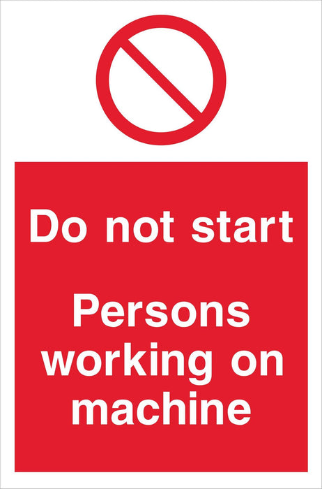 Do not start Persons working on machines