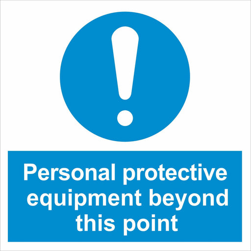 Personal protective equipment beyond this point