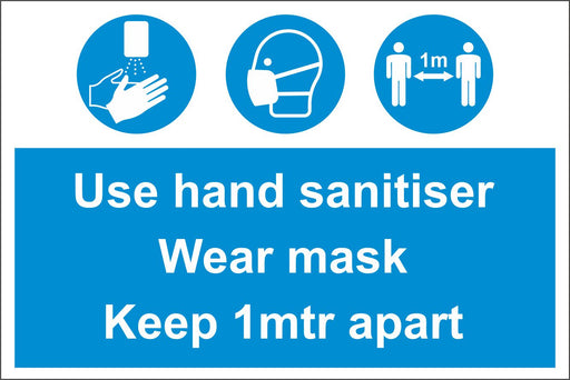 USE HAND SANITISER WEAR MASK KEEP 1M OR 2M APART - COVID 19 SOCIAL DISTANCING SIGNS