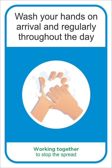 WASH HANDS ON ARRIVAL AND REGULARLY THROUGH DAY - COVID 19 SOCIAL DISTANCING SIGN