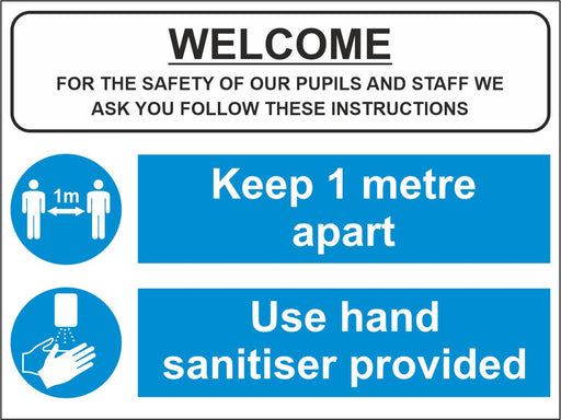 WELCOME KEEP 1M OR 2M APART - USE HAND SANITISER - COVID 19 SCHOOL SIGN