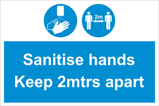 SANITISE HANDS KEEP 2MTS APART - COVID 19 SOCIAL DISTANCING SIGNS