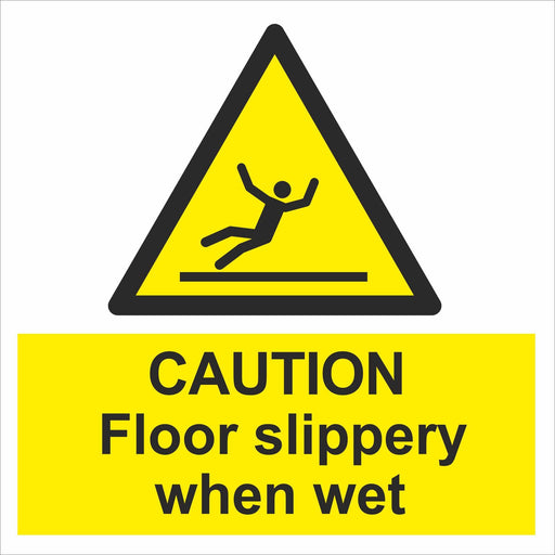 CAUTION Floor slippery when wet