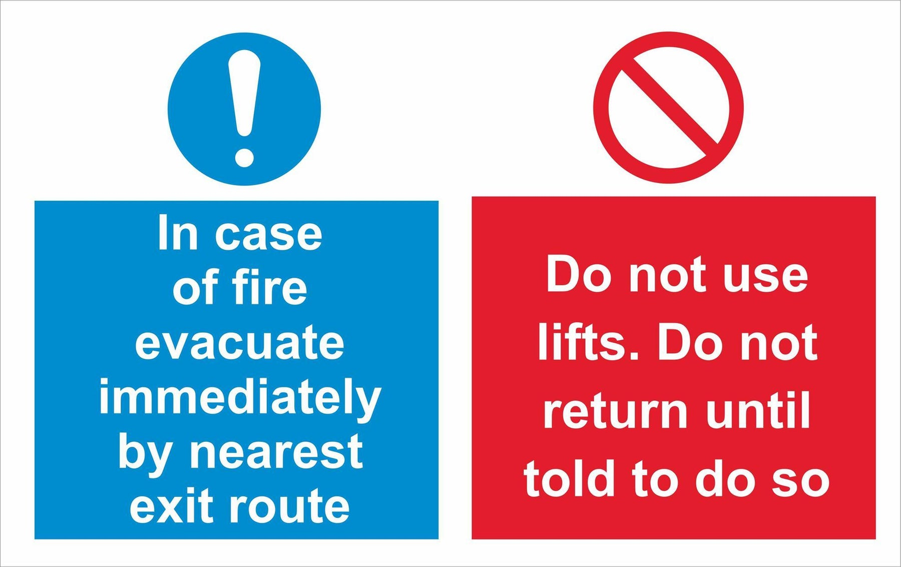 In case of fire evacuate immediately by nearest exit route