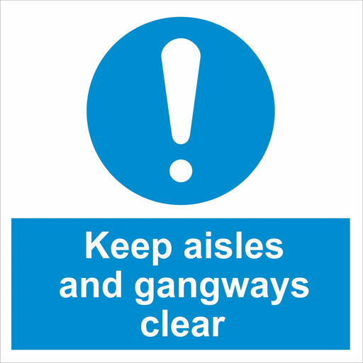 Keep aisles and gangways clear