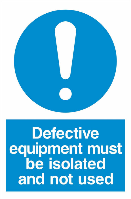 Defective equipment must be isolated and not used