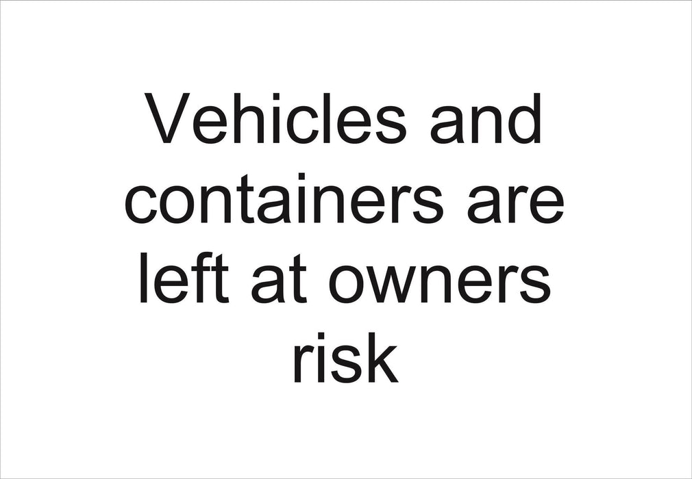 Vehicles and containers are left at owners risk