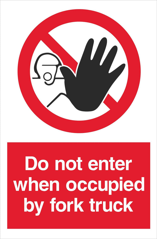 Do not enter when occupied by fork truck