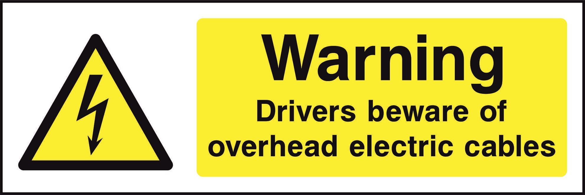 Warning Drivers beware of overhead electric cables