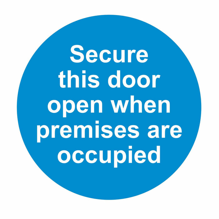 SECURE THIS DOOR OPEN WHEN PREMISES ARE OCCUPIED - SELF ADHESIVE STICKER