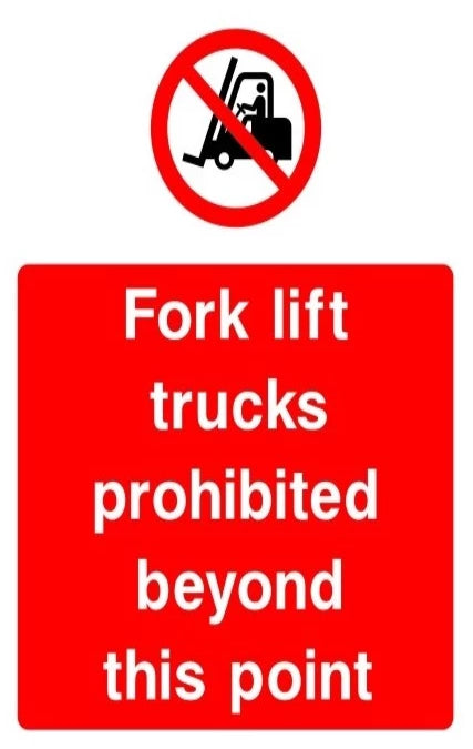 Fork lift trucks prohibited beyond this point
