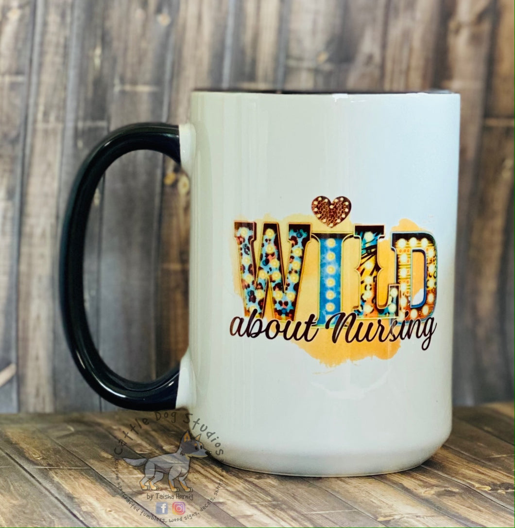 Wild About Nursing Nurse Mug 15oz