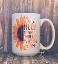 Load image into Gallery viewer, Sunflower Nurse Your Life Is Worth My Time 15oz coffee mug