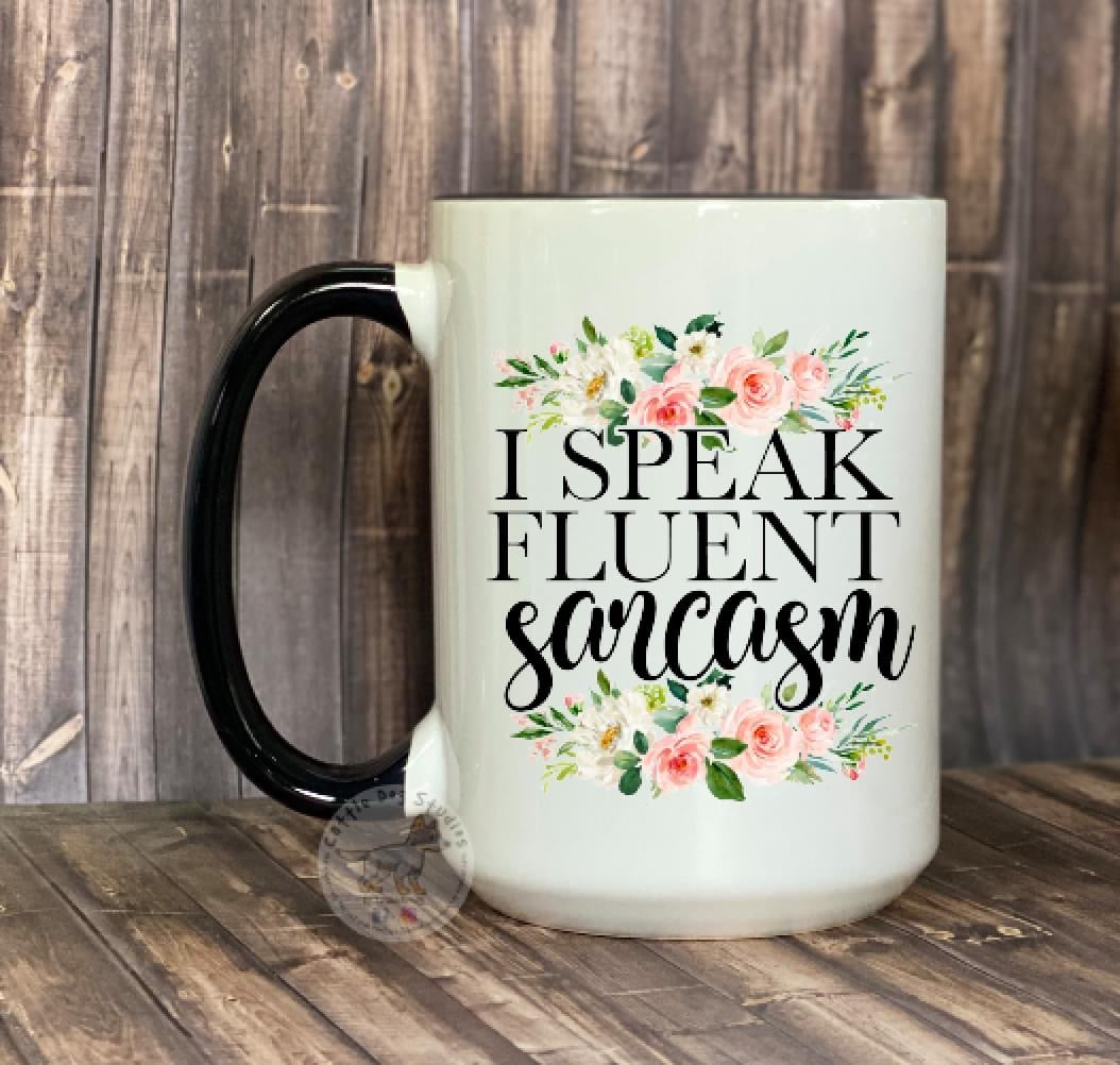 Sassy Coffee or Tea Mug 15oz