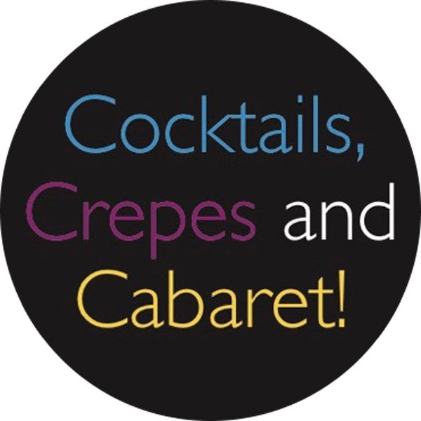 BENEFIT: Cocktails, Crepes and Cabaret!
