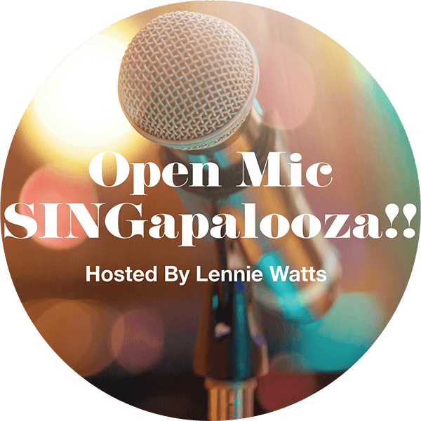 SINGapalooza!! Open Mic Hosted by Lennie Watts - September