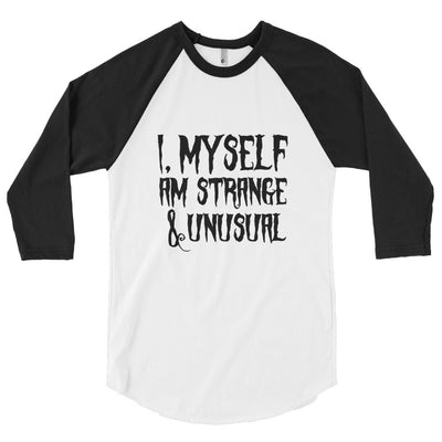 I, Myself Am Strange & Unusual 3/4 sleeve raglan shirt