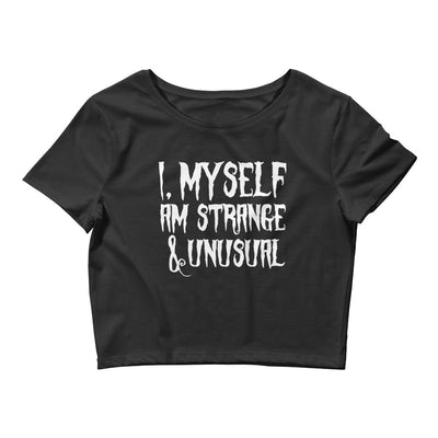 I, Myself am Strange & Unusual Crop T