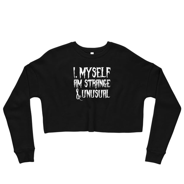 I, Myself Am Strange & Unusual Crop Sweatshirt