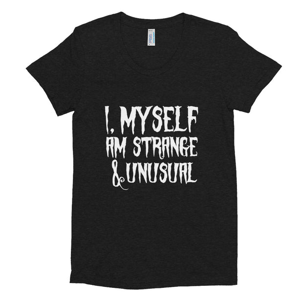 I, Myself Am Strange & Unusual Women's Crew Neck T-shirt