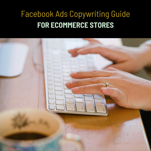 Copywriting Guide For Ecommerce Facebook Ads