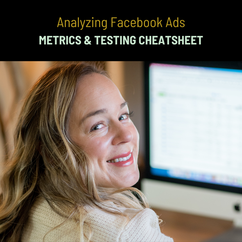 Analyzing Facebook Ads Metrics & Testing Cheatsheet