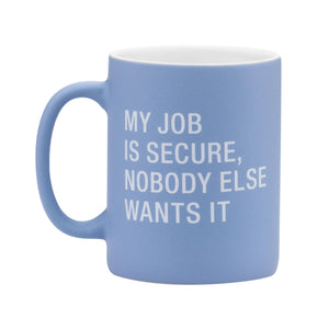 My Job Is Secure Mug