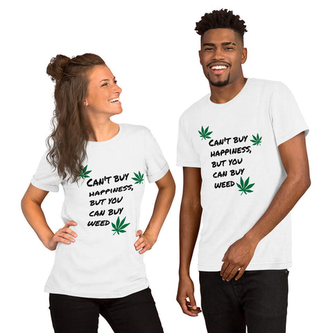 Short-Sleeve Unisex T-Shirt Can't buy happiness, but you can buy weed