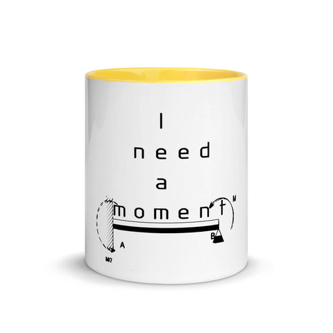 Mug with Color Inside i need a moment for civil engineers