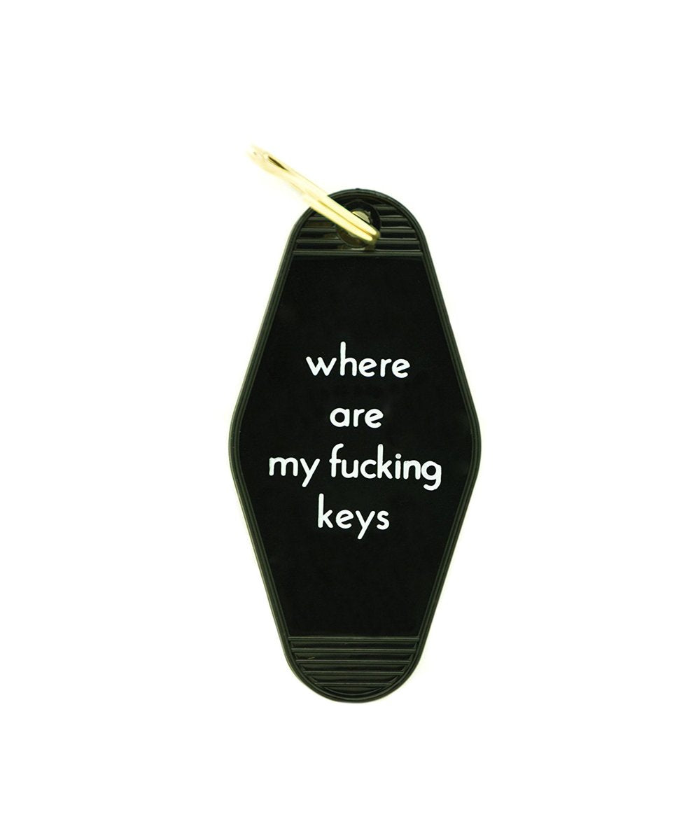 He Said She Said Where Are My Fucking Keys Hotel Key Chain