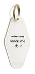 He Said She Said Mimosa Made Me Do It Hotel Key Chain