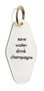 He Said She Said Save Water Drink Champagne Hotel Key Chain