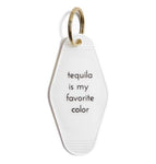 He Said She Said Tequila Is My Favorite Color Hotel Key Chain