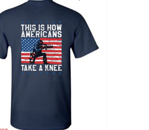 This Is How Americans Take A Knee T-Shirt - The Wall Kids, Inc.