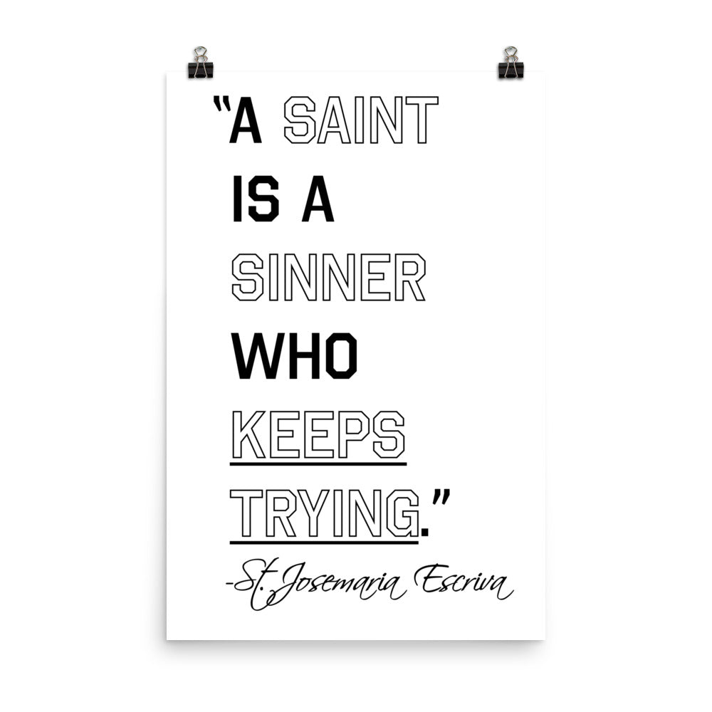 A Saint Is A Sinner Who Keeps Trying Poster Sharpened Iron Designs