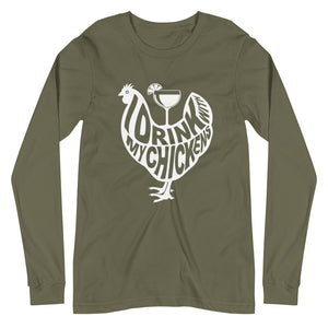 I Drink with My Chickens Unisex Long Sleeve Tee