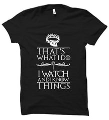 I watch and I Know things
