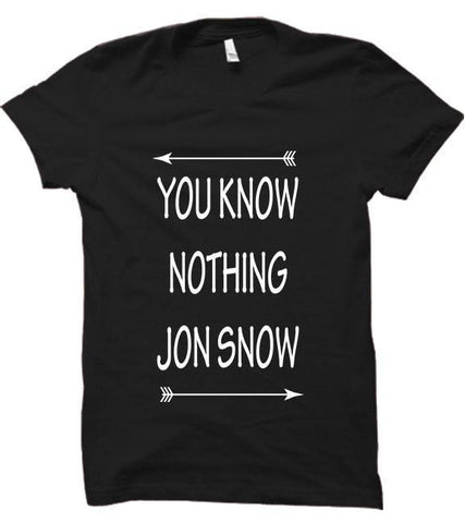 You Know Nothing Jon Snow - Game Of Thrones Fest