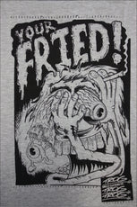 Trog Smelly Clothing TShirt Your Fried