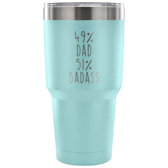 49% Dad 51% Badass 30 Ounce Vacuum Tumbler | Unique Dad Gift $31.99 | Light Blue Tumblers