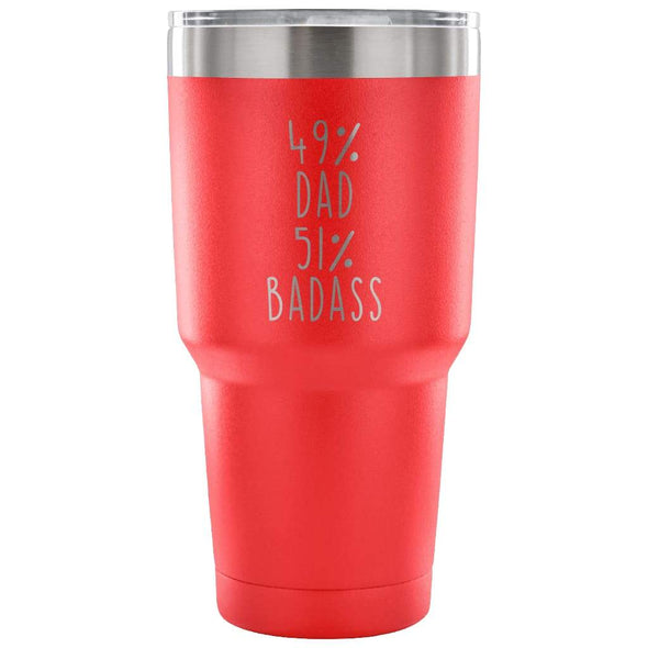 49% Dad 51% Badass 30 Ounce Vacuum Tumbler | Unique Dad Gift $31.99 | red Tumblers